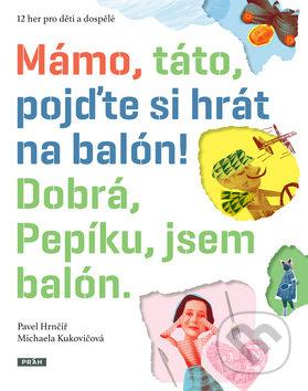 Mámo, táto, pojďte si hrát na balón! Dobrá, Pepíku, jsem balón. - Náhled učebnice