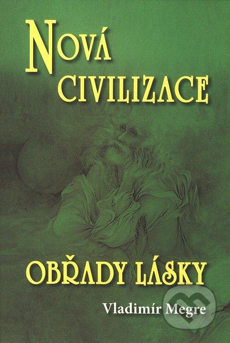 Nová civilizace - Obřady lásky (8. díl - 2. část) - Vladimír Megre