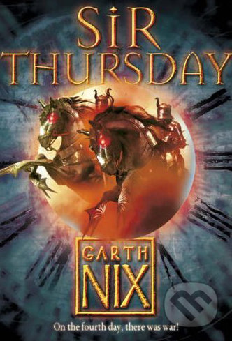 Sir Thursday - Garth Nix