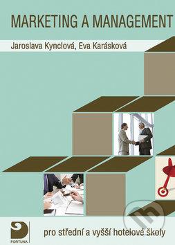 Marketing a management pro střední a vyšší hotelové školy - Jaroslava Kynclová, Eva Karásková