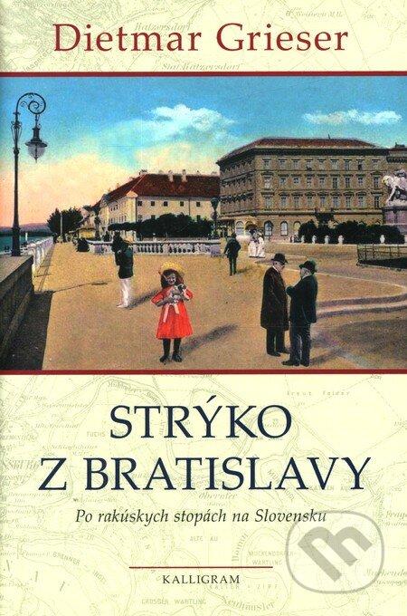Strýko z Bratislavy - Dietmar Grieser