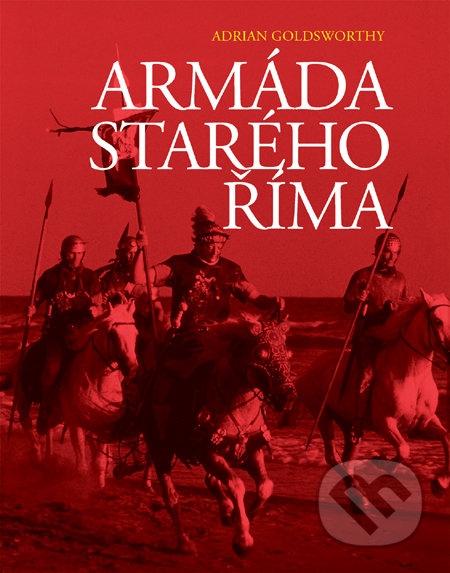 Armáda starého Říma - Adrian Goldsworthy