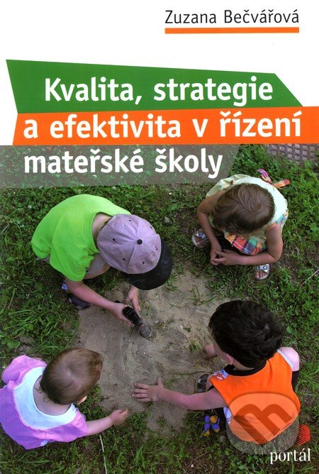 Kvalita, strategie a efektivita v řízení mateřské školy - Zuzana Bečvářová
