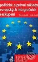 Politické a právní základy evropských integračních seskupení - Martin Janků, Linda Janků