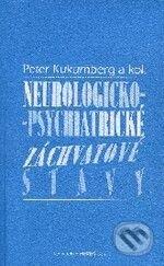 Neurologicko-psychiatrické záchvatové stavy - Peter Kukumberg a kol.