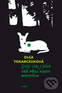 Svůj vůz i pluh veď přes kosti mrtvých - Olga Tokarczuk