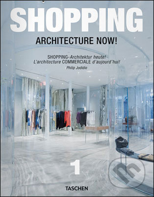 Shopping Architecture Now! - Philip Jodidio