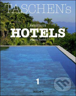 Taschen\'s Favourite Hotels - Angelika Taschen, Christiane Reiter
