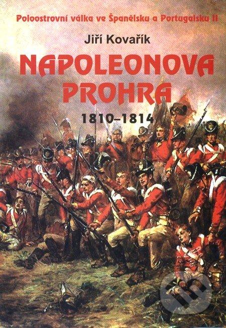 Napoleonova prohra 1810 - 1814 - Jiří Kovařík