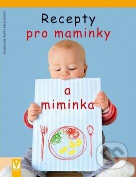 Recepty pro maminky a miminka - Jacqueline Rupp