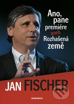 Daranus Ano, pane premiére - Jan Fischer