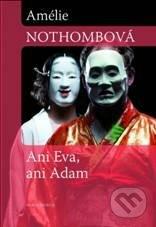 Ani Eva, ani Adam - Amélie Nothomb