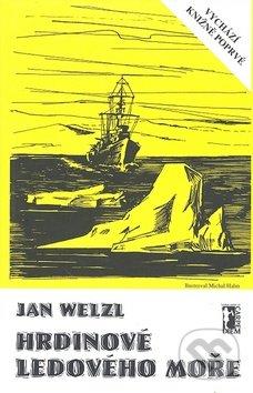 Hrdinové ledového moře + CD/DVD - Jan Welzl, Michal Halm (ilustrácie)