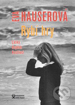 Rybí hry - Eva Hauserová