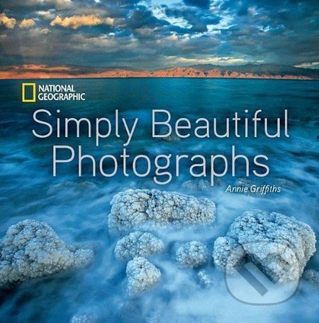 Simply Beautiful Photographs - Annie Griffiths
