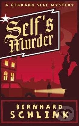 Self\'s Murder: A Gerhard Self Mystery - Bernhard Schlink
