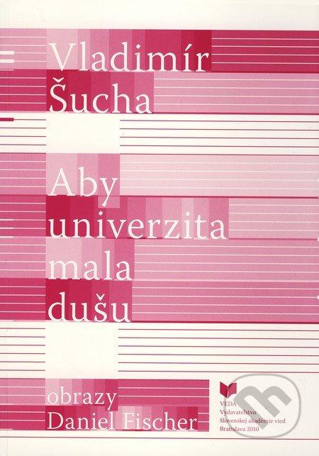 Aby univerzita mala dušu - Vladimír Šucha
