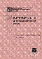 Matematika ve strukturovaném studiu II - Daniel Turzík a kol.