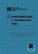 Mikrobiologie v technologii vod - Jana Ambrožová