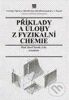 Příklady a úlohy z fyzikální chemie I - Josef Novák a kol.