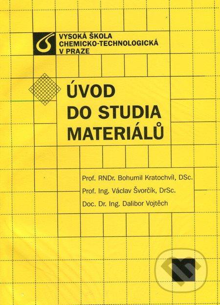 Úvod do studia materiálů - Bohumil Kratochvíl, Václav Švorčík, Dalibor Vojtěch