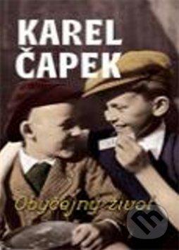 Obyčejný život - Karel Čapek