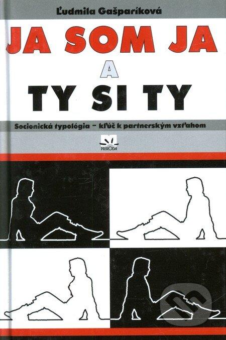 Ja som Ja a Ty si Ty - Ľudmila Gašparíková