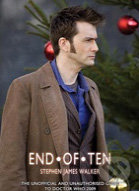 End of Ten 2009: The Unofficial and Unauthorised Guide to Doctor Who - Stephen James Walker