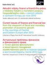 Aktuální otázky financí a finančního práva z hlediska fiskální a monetární podpory hospodářského růstu v zemích střední a východní Evropy po roce 2010 - Radim Boháč