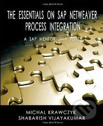 The Essentials on SAP NetWeaver Process Integration - Michal Krawczyk, Shabarish Vijayakumar