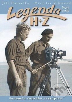 Legenda H + Z: První cesta - Jiří Hanzelka, Miroslav Zikmund