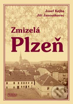 Zmizelá Plzeň - Josef Kejha, Jiří Janouškovec