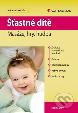 Šťastné dítě - Karin Schutt