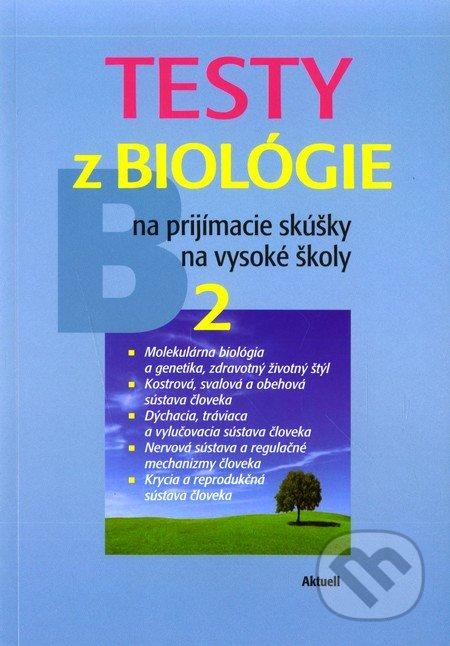 Testy z biológie na prijímacie skúšky na vysoké školy 2 -