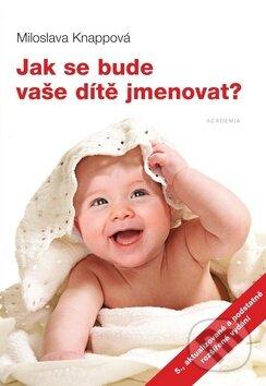 Jak se bude vaše dítě jmenovat? - Miloslava Knappová