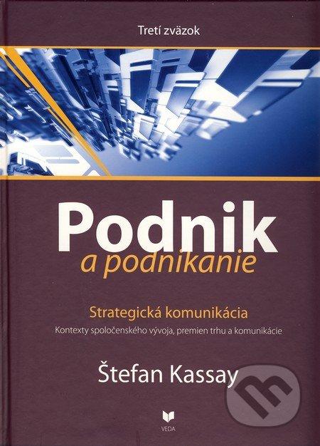 Podnik a podnikanie (Tretí zväzok) - Štefan Kassay