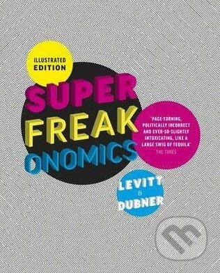 Superfreakonomics - Steven D. Levitt, Stephen J. Dubner