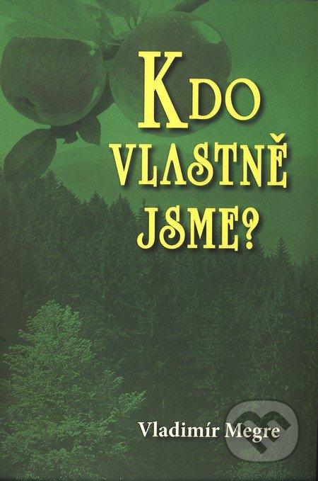 Kdo vlastně jsme? (5. díl) - Vladimír Megre