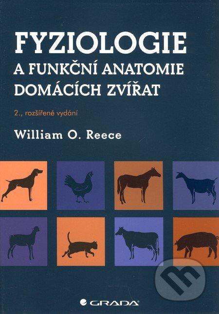 Fyziologie a funkční anatomie domácích zvířat - William O. Reece