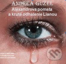 Alexandrova pomsta a kruté odhalenie Lianou (e-book v .doc a .html verzii) - Andrea Guzel