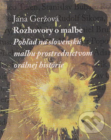 Rozhovory o maľbe - Jana Geržová