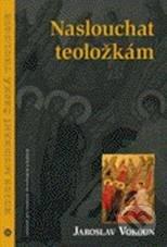 Naslouchat teoložkám - Jaroslav Vokoun