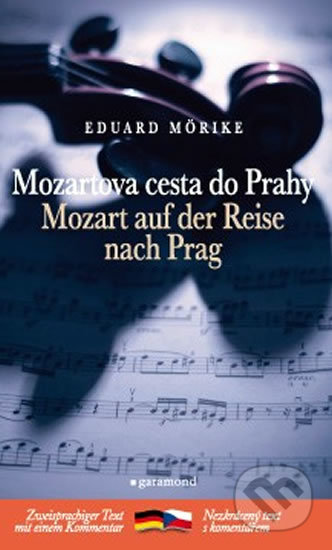 Mozartova cesta do Prahy / Mozart auf der Reise nach Prag - Eduard Mörike