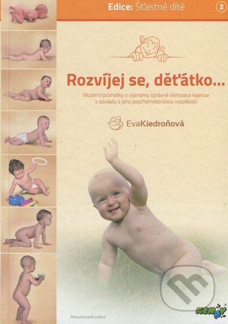 Rozvíjej se, děťátko... - Eva Kiedroňová