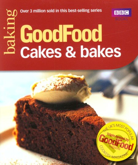 Good Food: 101 Cakes & Bakes -