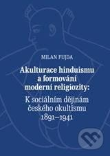 Akulturace hinduismu a formování moderní religiozity - Milan Fujda