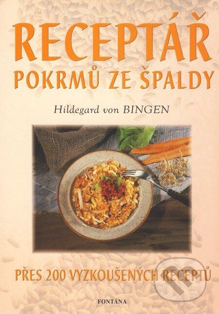 Receptář pokrmů ze špaldy - Hildegard von Bingen