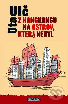 Z Hongkongu na ostrov, který nebyl - Ota Ulč