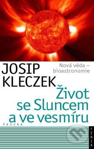 Život se Sluncem a ve vesmíru - Josip Kleczek