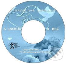 S láskou a bez (e-book v .doc a .html verzii) - Miroslava Sihelská
